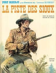 """Couverture de """"La piste des sioux"""" (1971), le 9e album de Fort navajo, une aventure du Lieutenant Blueberry, de Jean Giraud et Jean-Michel Charlier."""
