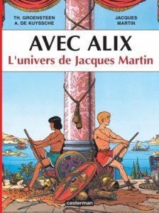 """""""Avec Alix. L'univers de Jacques Martin"""", une monographie de Thierry Groensteen et Alain de Kuyssche (2008)"""