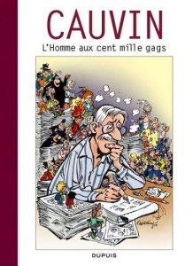 Cauvin, l'homme aux cent mille gags (2008), une monographie de Alain de Kuyssche