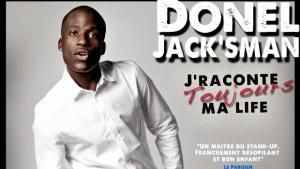"""Affiche du spectacle de Donel Jack'sman """"J'raconte toujours ma life"""" (2011)"""