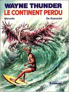 """Wayne Thunder T1 """"Le continent perdu"""" (1987) de Marcello et Alain de Kuyssche"""