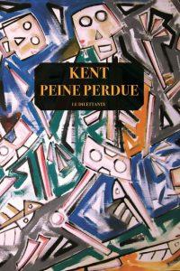 """""""Peine perdue"""", le huitième roman du chanteur Kent, paru en 2019"""