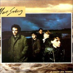 """Le deuxièmer disque du groupe de rock français Marc Seberg : """"Le chant des terres"""" (1985)"""