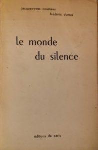 """Édition originale de 1953, du livre de Jacques-Yves Cousteau et Frédéric Dumas """"Le monde du silence"""""""