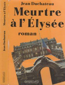 """Couverture du roman policier français """"Meurtre à l'Élysée"""" du politologue français Roland Cayrol, alias Jean Duchateau (1987)"""