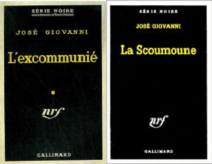 """Le roman français de 1958 de José Giovanni """"L'excommunié"""", rebaptisé """"La scoumoune"""" en 1972, après qu'il en ait tité le film du même nom, avec l'acteur français Jean-Paul Belmondo dans le rôle principal"""