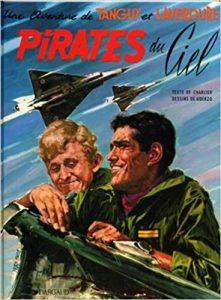 """""""Pirates du ciel"""" (1967), huitième album de la série de bande dessinée franco-belge """"Tanguy et laverdure"""", créée en 1959 par Albert Uderzo et Jean-Michel Charlier. Le dernier dessiné par Uderzo et le premier a avoir une couverture dessinée par Yves Thos"""