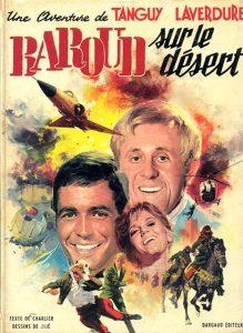 """""""Baroud sur le désert"""" (1970), de Jijé et Jean-Michel Charlier, 14e album de la série de bande dessinée franco-belge """"Tanguy et laverdure"""", créée en 1959 par Albert Uderzo et Jean-Michel Charlier"""