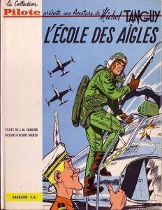 """""""L'école des aigles"""" (1961), premier album de la série de bande dessinée franco-belge """"Tanguy et laverdure"""", créée en 1959 par Albert Uderzo et Jean-Michel Charlier"""