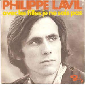 """""""Avec les filles je ne sais pas"""" : le 45 tours du premier tube du chanteur français Philippe Lavil, enregistré en 1970"""