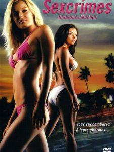 """Affiche du film états-unien """"Sexcrimes : Diamants mortels"""", de Jay Lowi (2005)"""