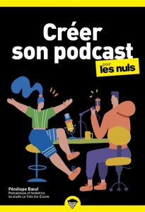 """""""Créer son podcast pour les nuls"""" publié en mai 2021 par la blogueuse Pénélope Boeuf"""