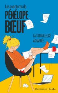 """""""La travailleuse acharnée"""", tome 2 des Aventures de Pénélope Boeuf (2021)"""