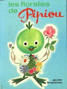"""Livre """"Les floralies de Pipiou"""""""