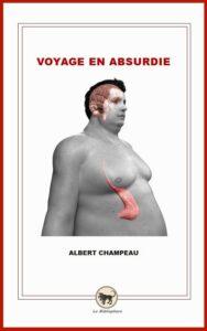 """""""Le voyage en Absurdie. Petits et grands récits divins"""", de Albert Champeau (2013)"""
