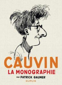 """""""Raoul Cauvin. La monographie"""", une monographie écrite en 2013 par Patrick Gaumer"""