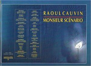 """""""Raoul Cauvin. Monsieur Scénario"""", une monographie parue en 1998"""