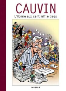 """""""L'homme aux 100 000 gags"""" : la monographie consacrée en 2008 à son scénariste """"maison"""" Raoul Cauvin"""