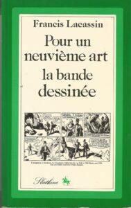 """""""Pour un neuvième art la bande dessinée"""", l'essai publié en 1971 par le journaliste, éditeur, écrivain, scénariste et essayiste français Francis Lacassin"""