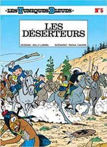 """""""Les déserteurs"""", 5e album de la série """"Les Tuniques bleues"""", de Willy Lambil et Raoul Cauvin (1974), le premier entièrement dessiné par Willy Lambil, après le décès prématuré de Louis Salvérius, en 1972"""