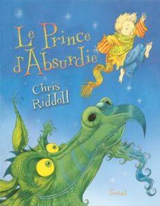 """""""Le prince d'Absurdie"""", un livre pour enfant de l'écrivain et illustrateur britannique Chris Riddell (2007)"""
