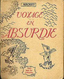 """Première édition 1946) du livre """"Voyage en Absurdie"""" de Arouet, le caricaturiste et pamphlétaire Benjamin Guittoneau alias """"Ben"""""""