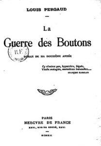 """Couverture du roman de Louis Pergaud, paru en 1912, """"La guerre des boutons. Roman de ma douzième année"""""""