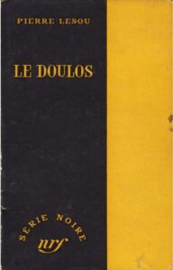 """""""Le doulos"""", un roman français de Pierre Lesou, paru en 1957, n° 357 de la célèbre Série noire Gallimard"""