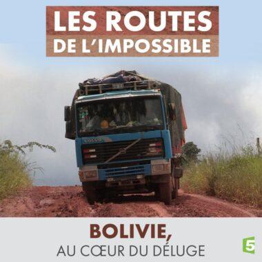 """Documentaire français """"Bolovie, au coeur du déluge"""", réalisé en 2014 par Philippe Lafaix, pour l'émission """"Les routes de l'impossible"""", sur la chaîne de télévision publique française France 5"""